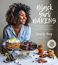 Black Girl Baking: Wholesome Recipes Inspired by a Soulful Upbringing PDF