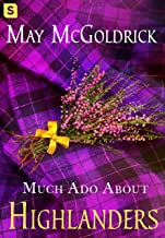 Much Ado About Highlanders (The Scottish Relic Trilogy Book 1)