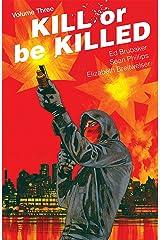 Kill Or Be Killed Vol. 3 (English Edition) eBook Kindle