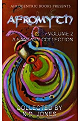 Afromyth Volume 2: A Fantasy Collection Kindle Edition