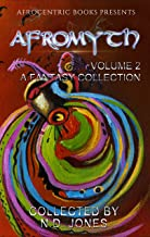 Afromyth Volume 2: A Fantasy Collection
