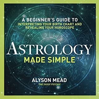 Astrology Made Simple: A Beginner's Guide to Interpreting Your Birth Chart and Revealing Your Horoscope (English Edition)