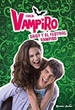 Chica Vampiro. Daisy y el festival vampiro: Narrativa 4