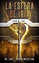 La Esfera de Iria: (NOS saga 02) (Spanish Edition)