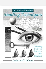 Drawing Dimension - Shading Techniques: A Shading Guide for Teachers and Students (How to Draw Cool Stuff) Kindle Edition