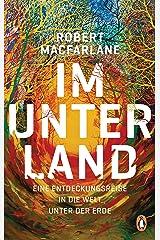 Im Unterland: Eine Entdeckungsreise in die Welt unter der Erde (German Edition) Kindle Edition