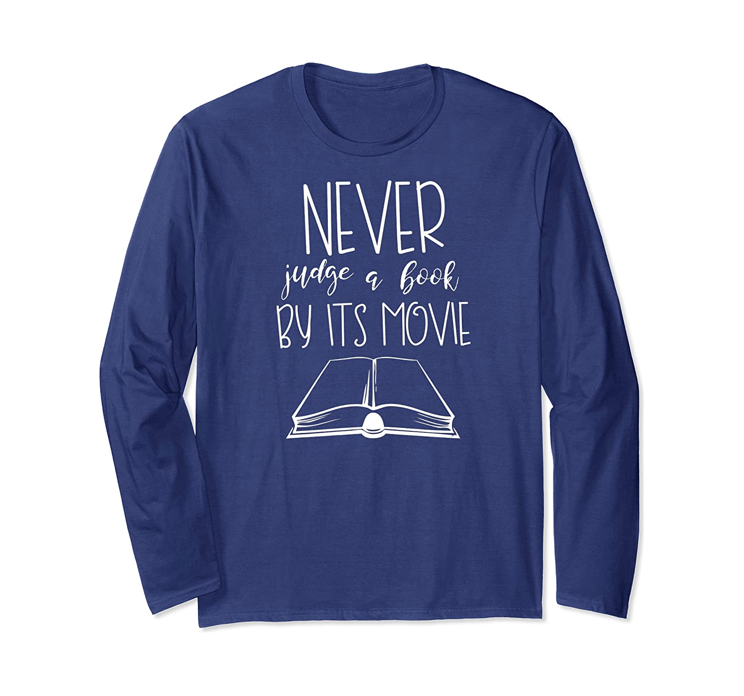 Never Judge A Book By Its Movie Funny Book Lover Shirts Long Sleeve T-shirt
