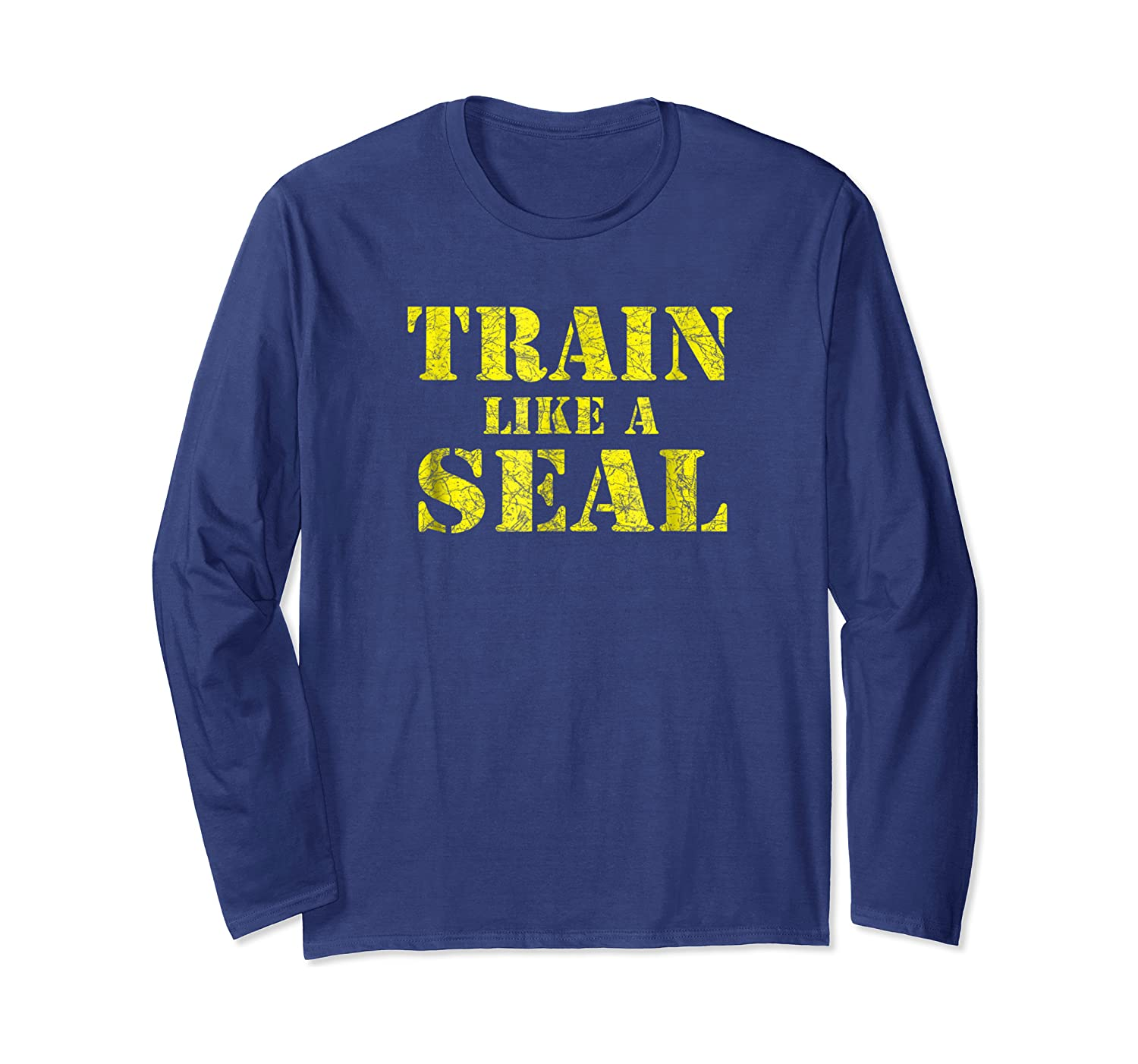 Like A Navy Seal Navy Seal Armed Forces Shirts Long Sleeve T-shirt