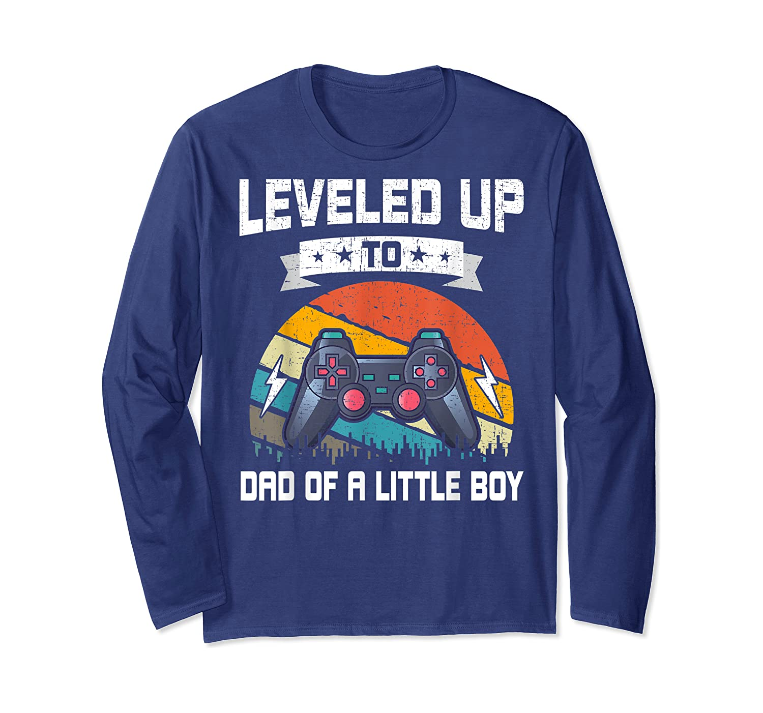 Leveled Up To Dad Of A Little Boy Video Gamer Gaming Gift Shirts Long Sleeve T-shirt