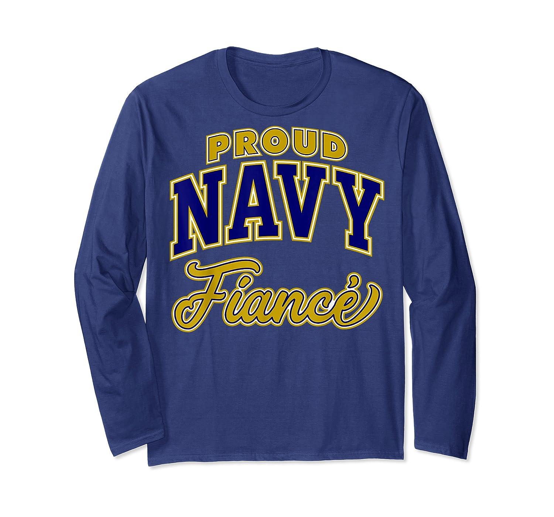 Proud Navy Fiance Shirt Long Sleeve T-shirt