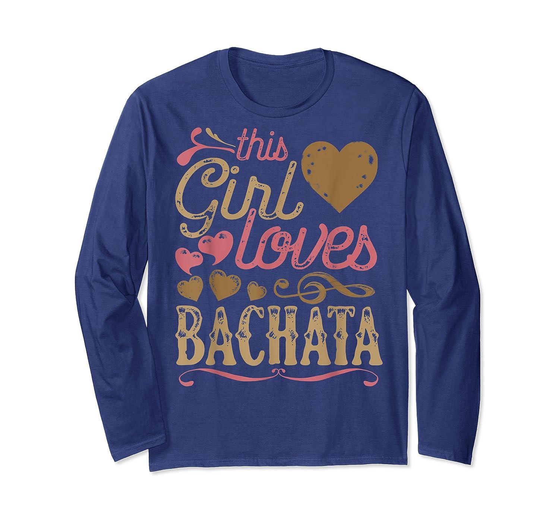 Bachata Latin Dance Gift Dancing Music Shirts Long Sleeve T-shirt