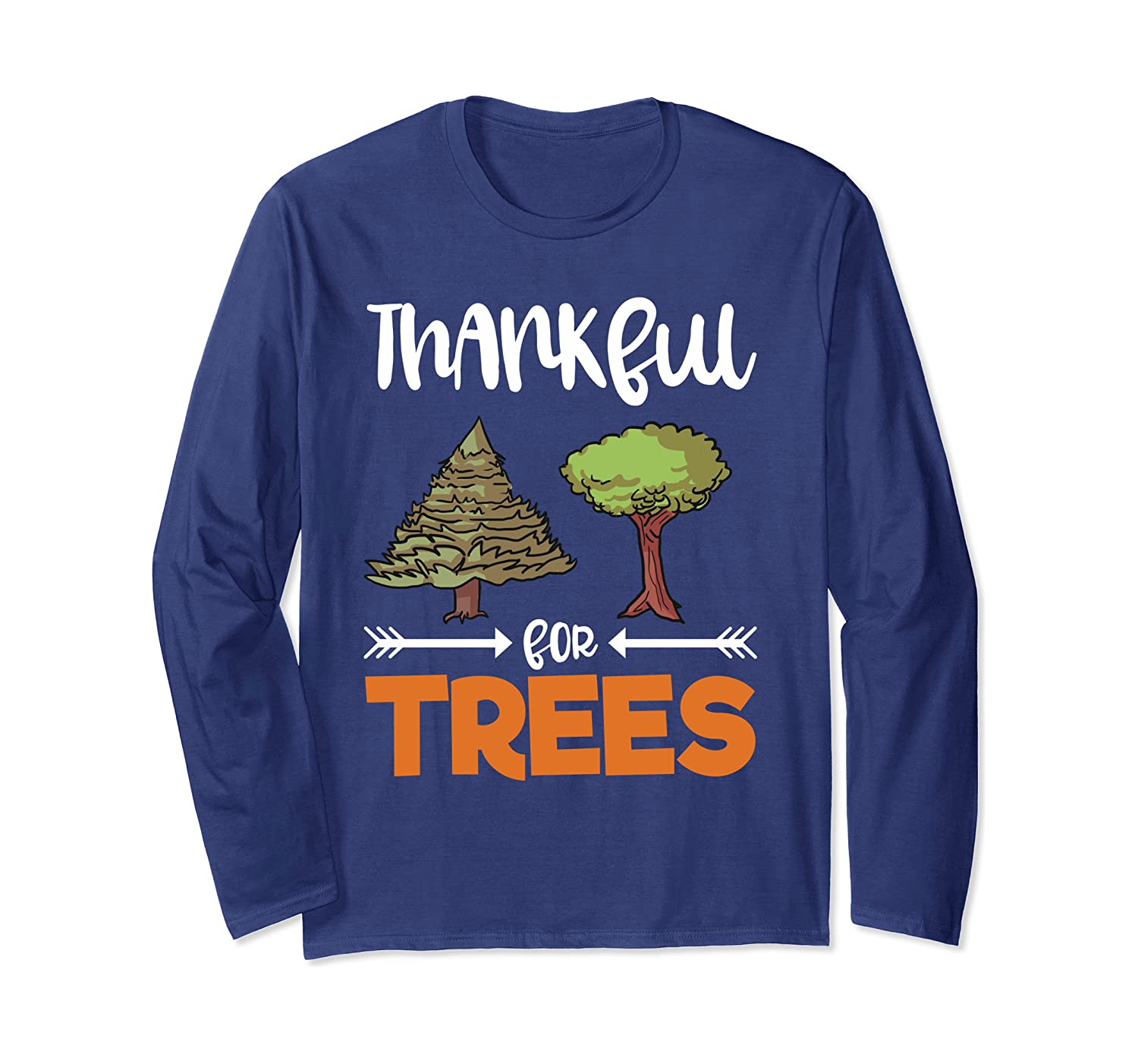 Thankful For Trees Grateful Thanksgiving Holiday Tree Gift Long Sleeve T-Shirt