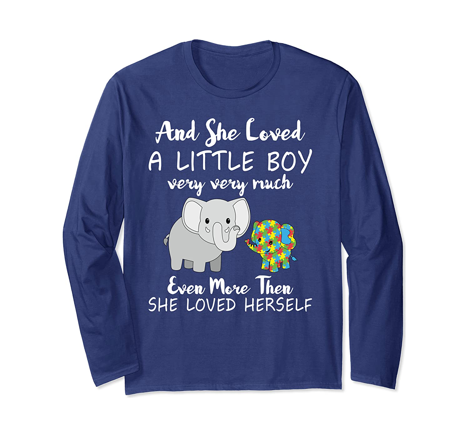 She Loved A Little Boy Very Much Cute Autism Elephant Mom Long Sleeve T-shirt Unisex