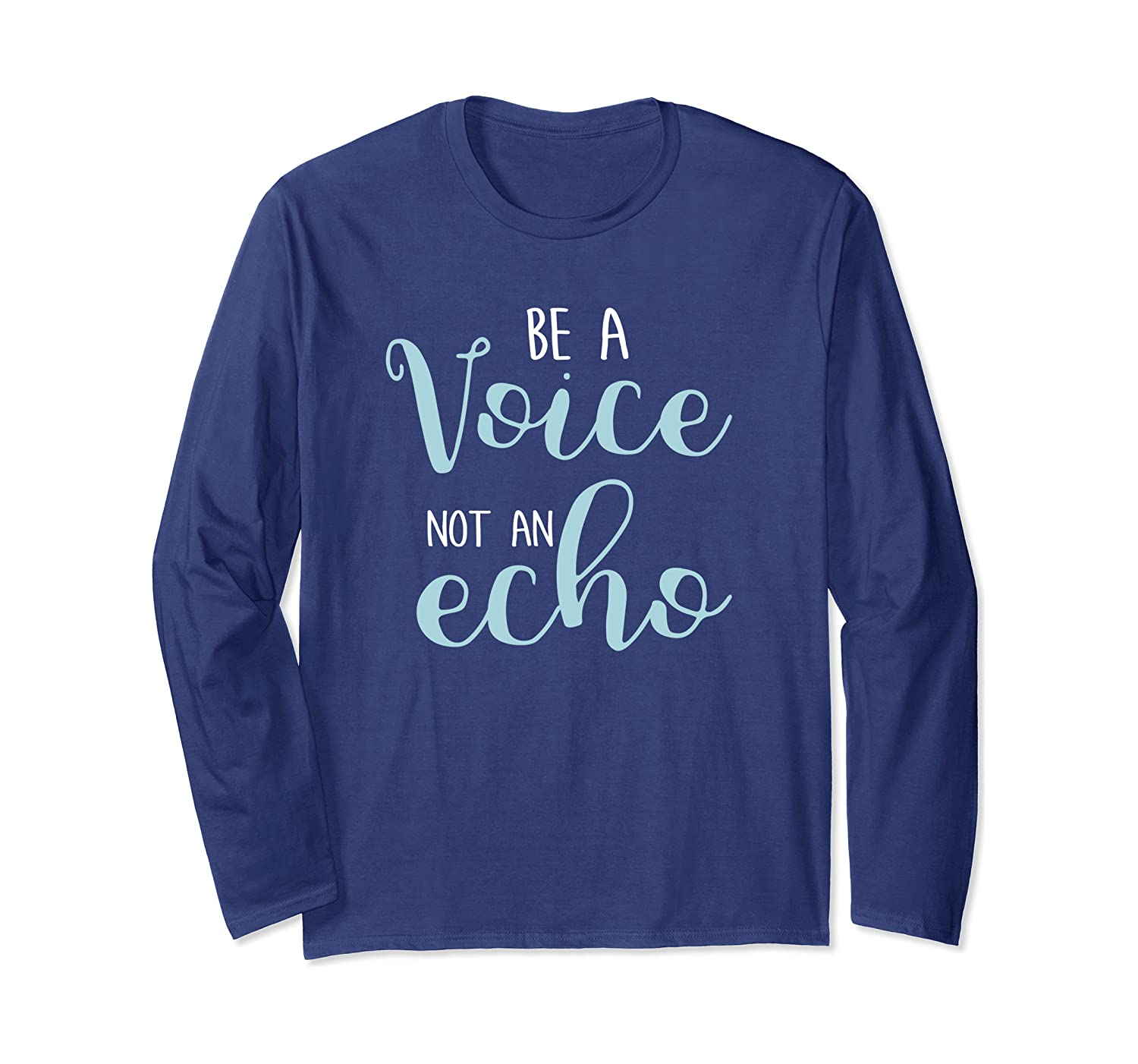 Be A Voice Not An Echo Motivational Quote Saying Langarmshirt