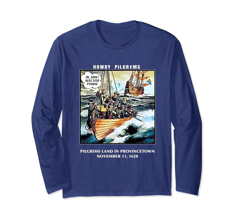 Howdy Pilgrims November 11, 1620 Provincetown Long Sleeve T-Shirt