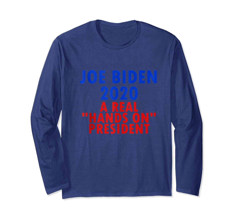 Joe Biden For President 2020 Shirt Hands Funny Political Tee Tank Top Long Sleeve T-shirt