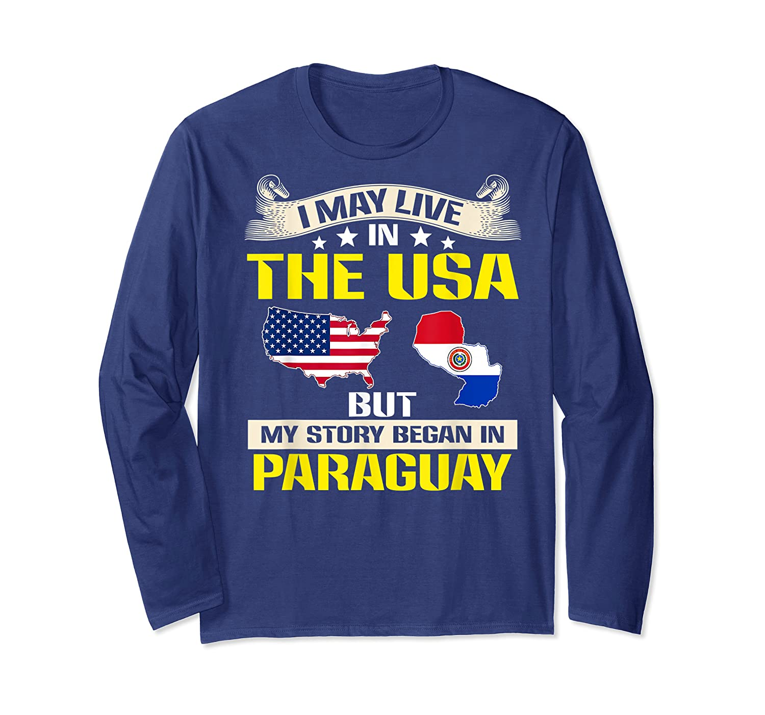 Live In Usa Born In Paraguay Flag Map Shirts Long Sleeve T-shirt