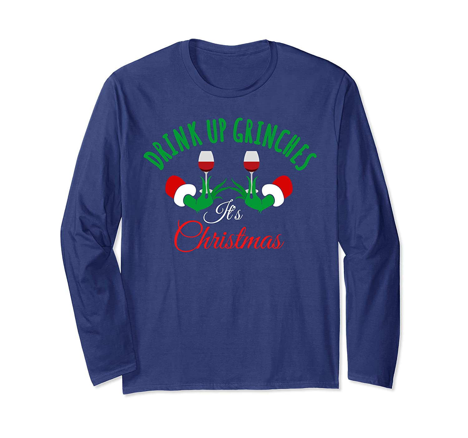 Funny Best Holiday Party Xmas Gift | Drink Up It's Christmas Long Sleeve T-Shirt-TH