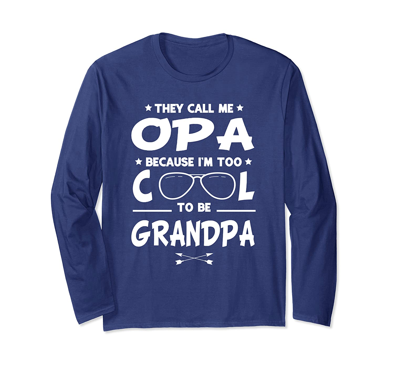 Graphic 365 They Call Me Opa Too Cool To Be Grandpa Long Sleeve T-Shirt-ANZ