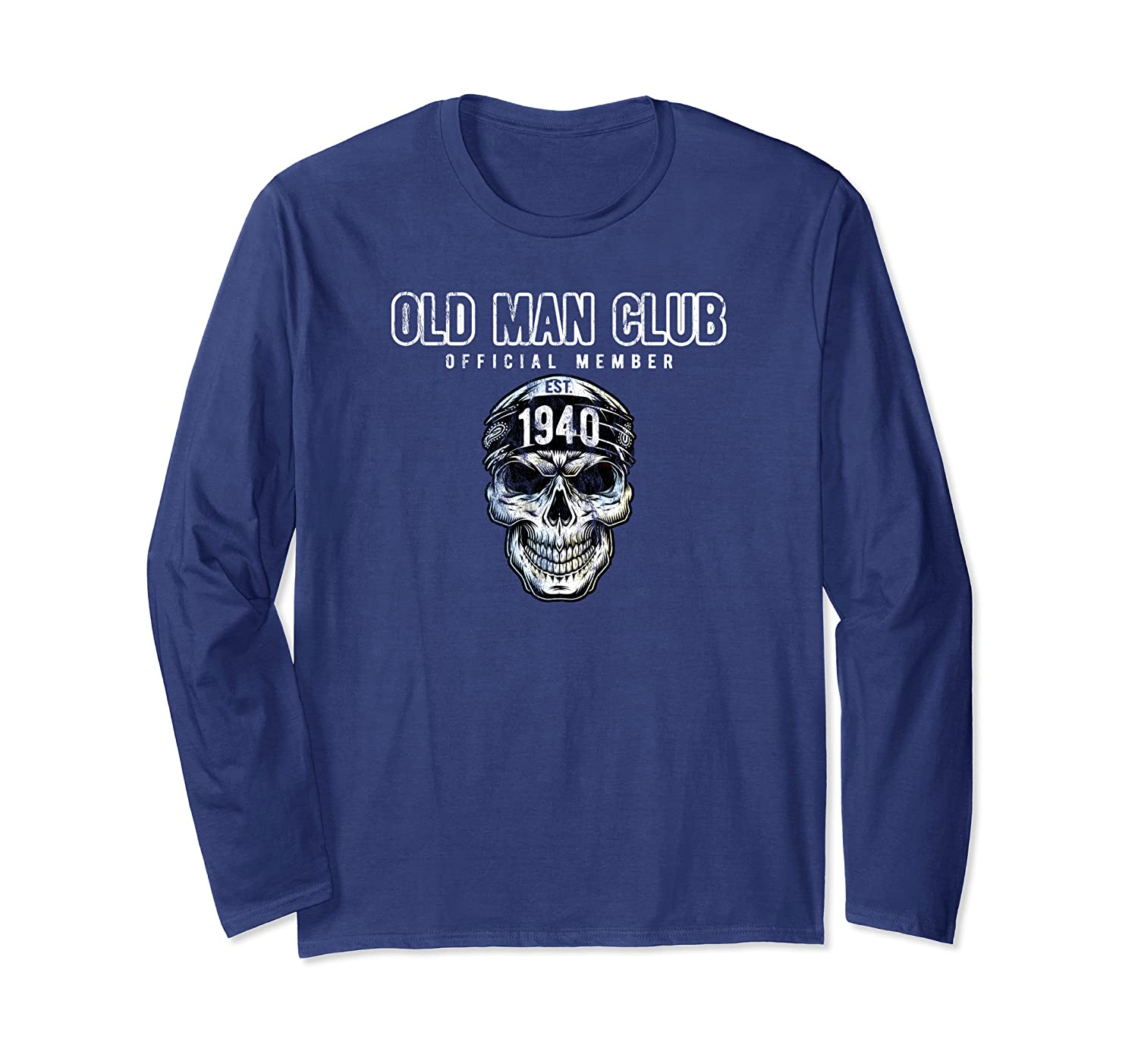 Old Man Club Official Member Est. 1940 Happy 79th Birthday Long Sleeve T-Shirt