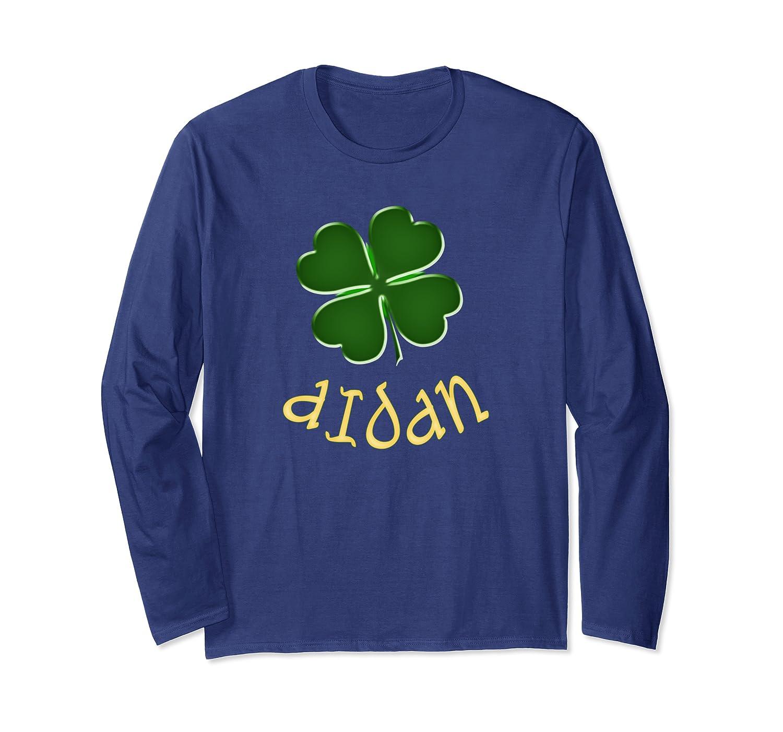 Aidan Irish Name St Patrick's Day Holiday Family Gift Long Sleeve T-Shirt-Awarplus