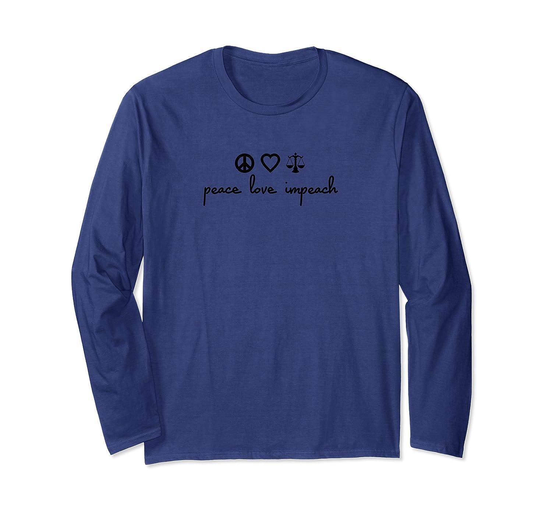 Peace Love Impeach T Shirt