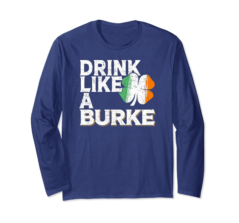 Drink Like a Burke St Patrick's Day Beer Irish Surname Long Sleeve T-Shirt-Awarplus