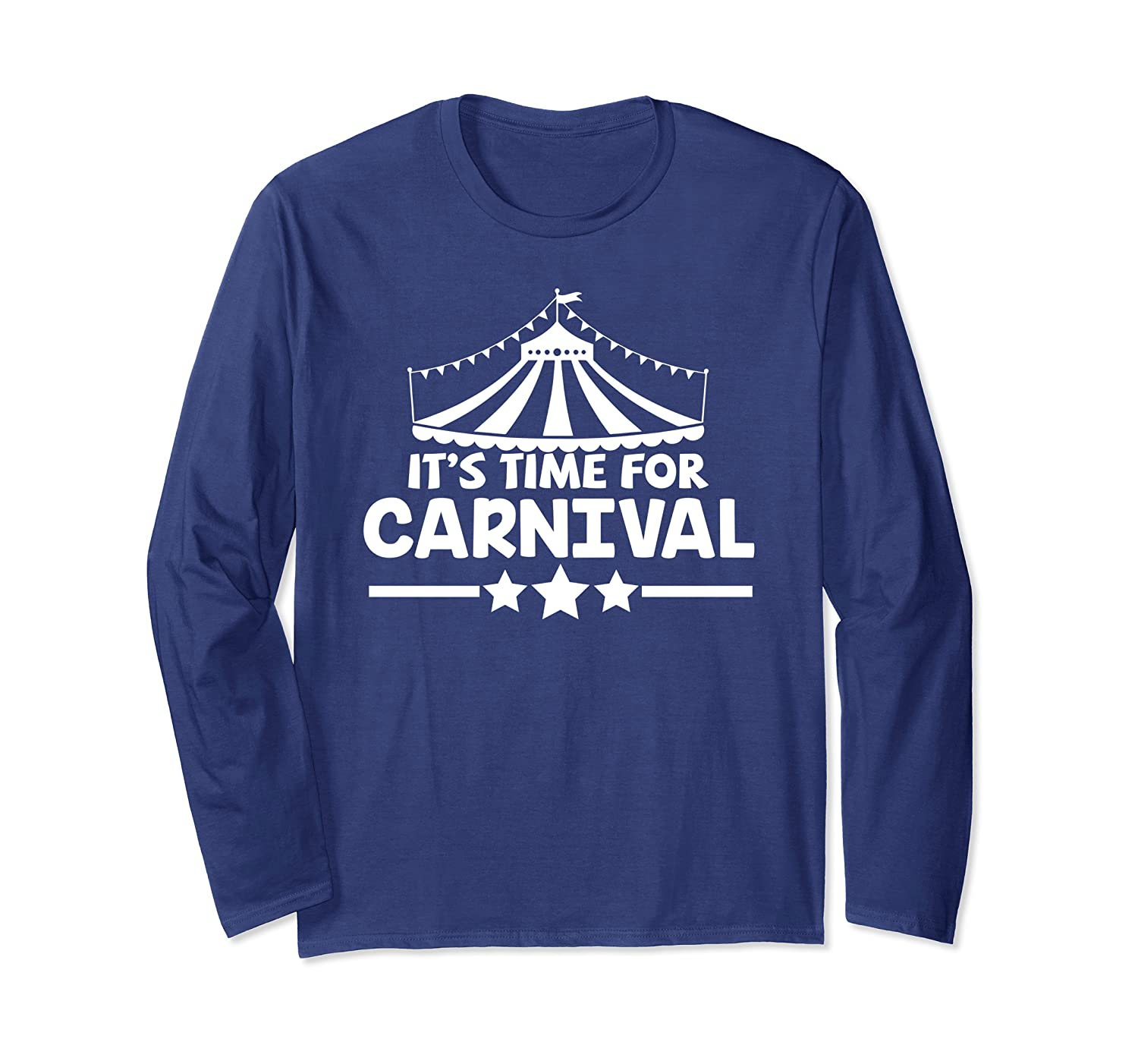 Its Time For Carnival Funny Circus  Gift Idea JT Long Sleeve T-Shirt