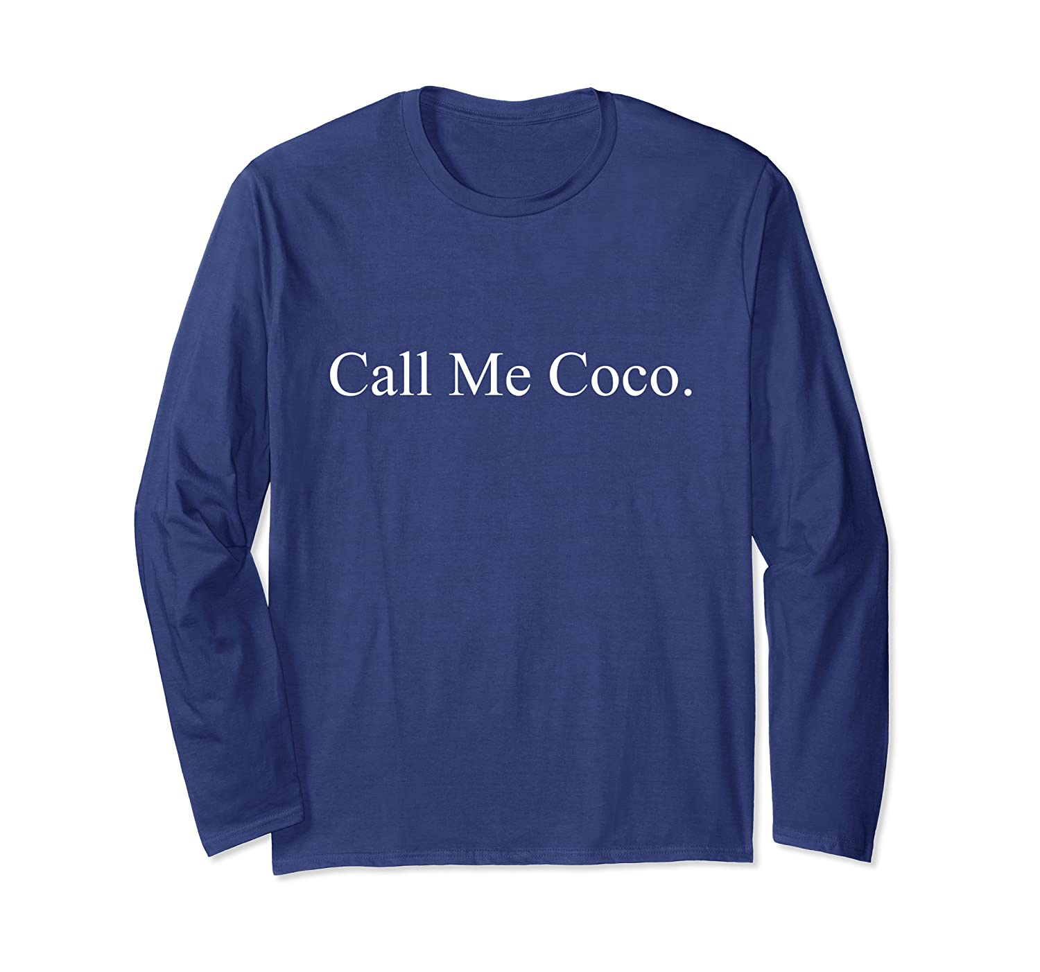 Call Me Coco Gift Long Sleeve T-Shirt