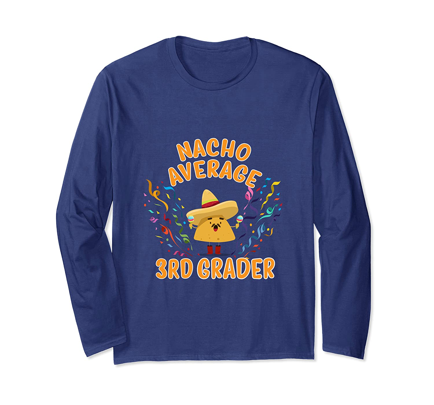 Nacho Average 3rd Grader Student Long Sleeve T-Shirt