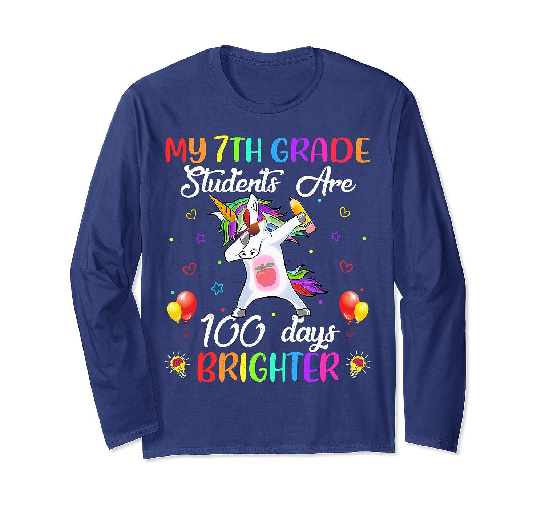 My 7th Grade Students Are 100 Days Brighter Unicorn Dabbing Long Sleeve T-Shirt-Awarplus