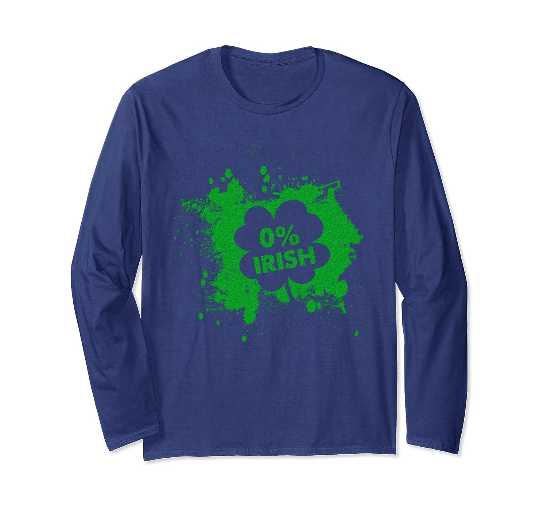 0% Irish Funny Ireland St. Patrick's Day Lover Gift Long Sleeve T-Shirt-Awarplus