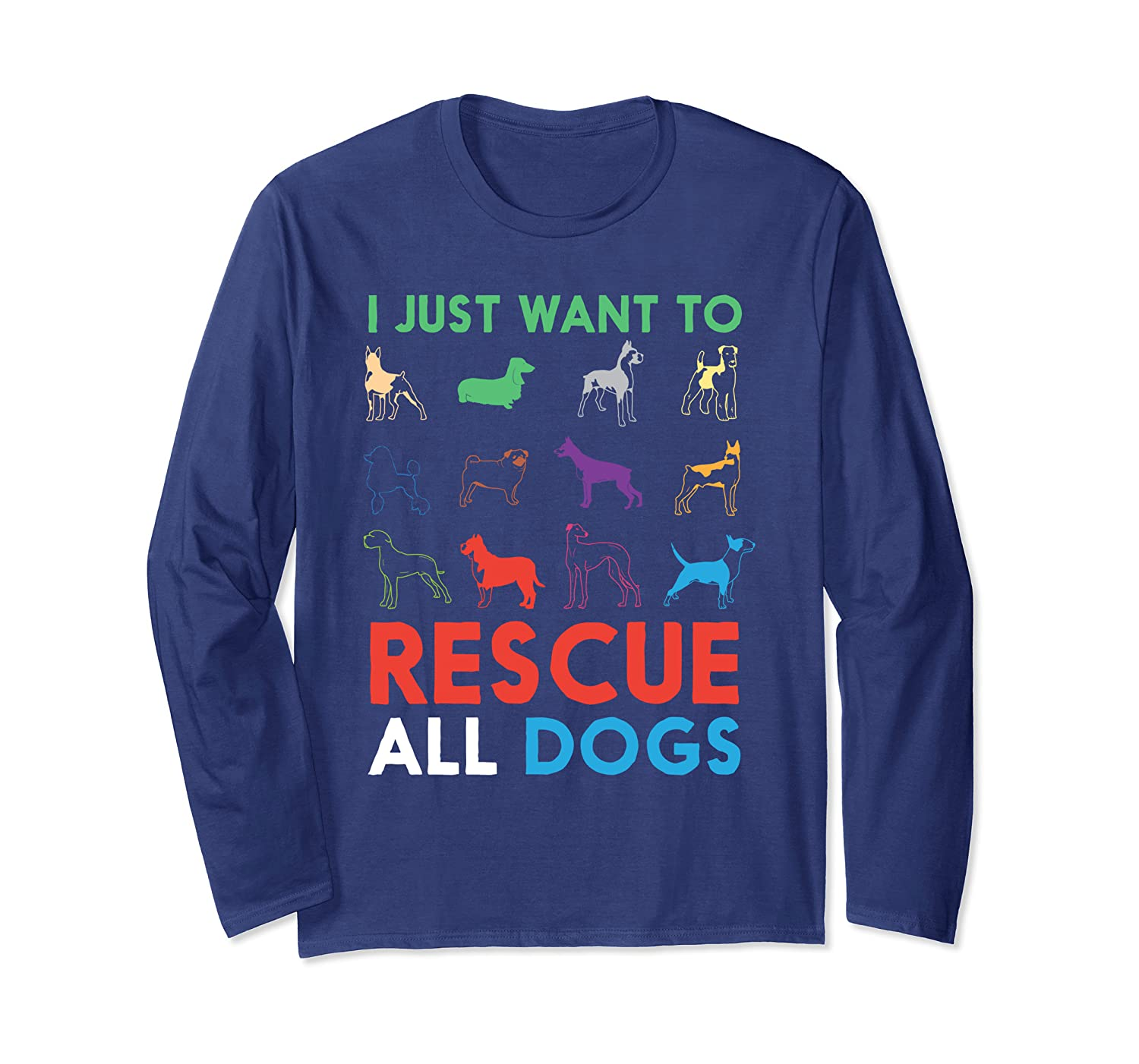 I Just Want To Rescue All Dogs Cute Funny Puppy Gift Dog Long Sleeve T-Shirt-ANZ