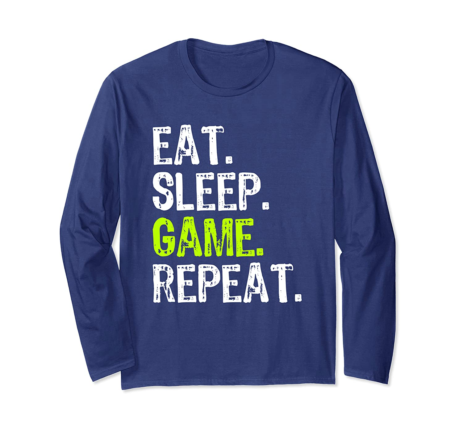Eat Sleep Game Repeat Video Gaming Gamer Cool Funny Gift Long Sleeve T-Shirt-TH