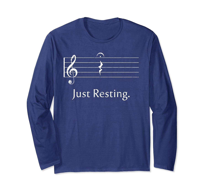 Funny Music Tee Just Resting Quarter Rest & Fermata T-Shirt Long Sleeve T-Shirt