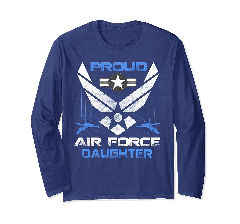 Proud Air Force Daughter T-Shirt Veteran Pride Tee Long Sleeve T-Shirt