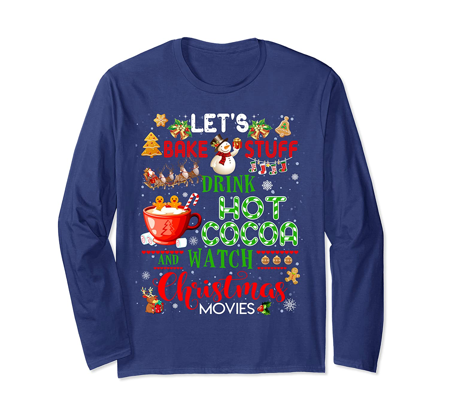Let's Bake Stuff Drink Hot Cocoa and Watch Christmas Movies Long Sleeve T-Shirt-TH