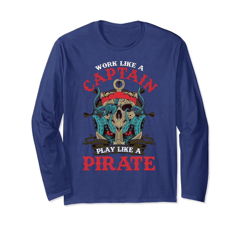 Captain Halloween Work Like A Captain Play Like a Pirate Long Sleeve T-Shirt