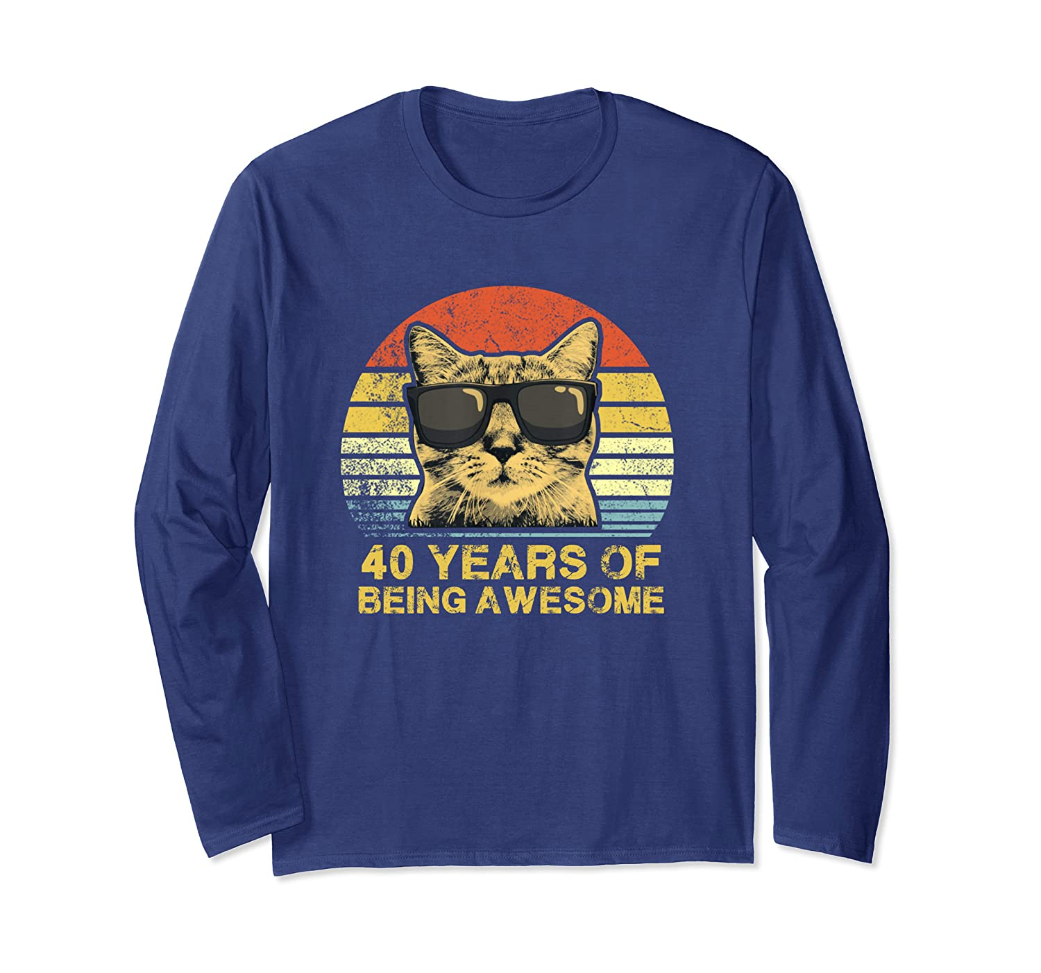 40 Years Of Being Awesome Cool Cat Long Sleeve T-Shirt