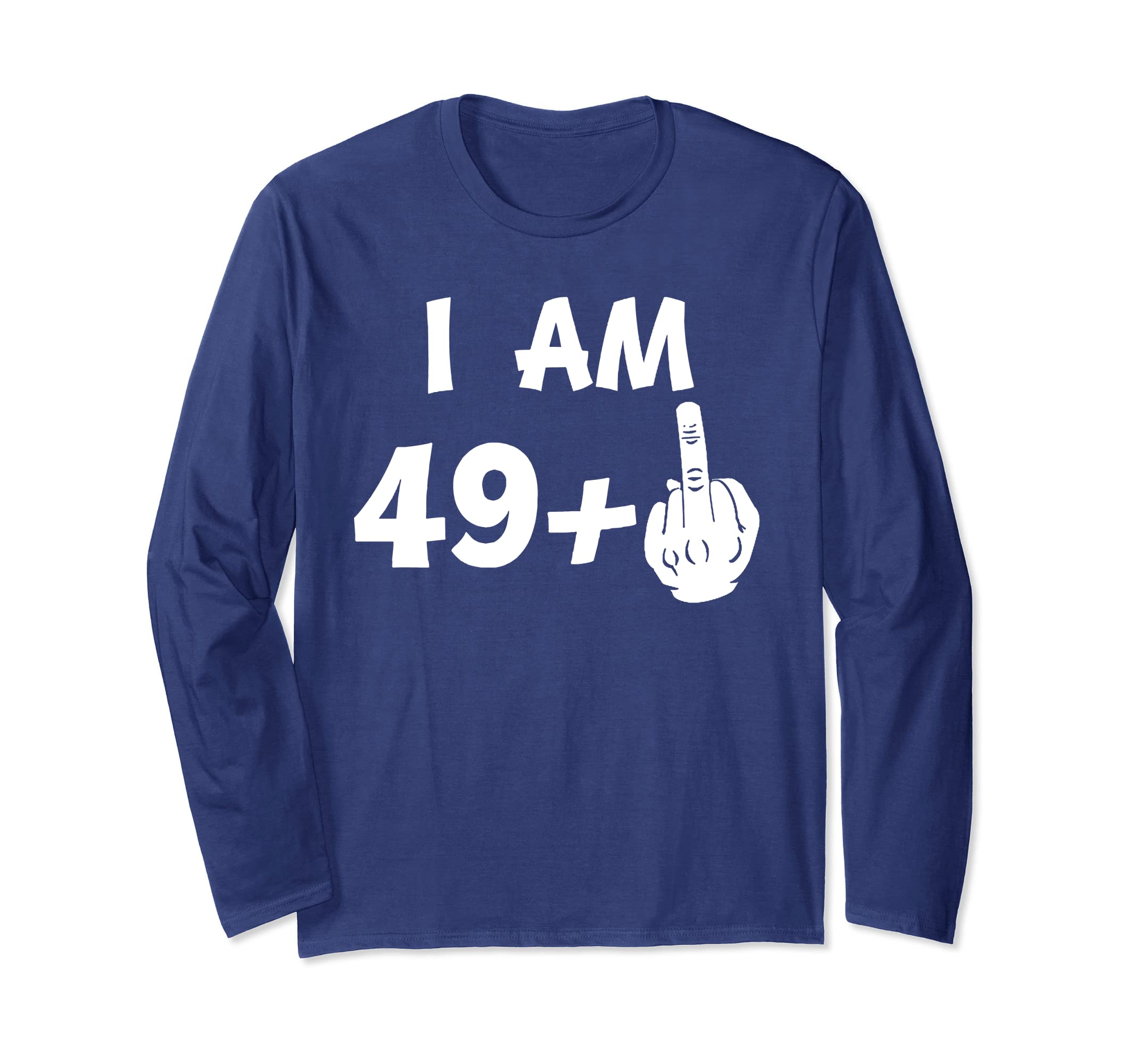 I Am 49 Plus Middle Finger Funny 50th Birthday T Shirt Teechatpro