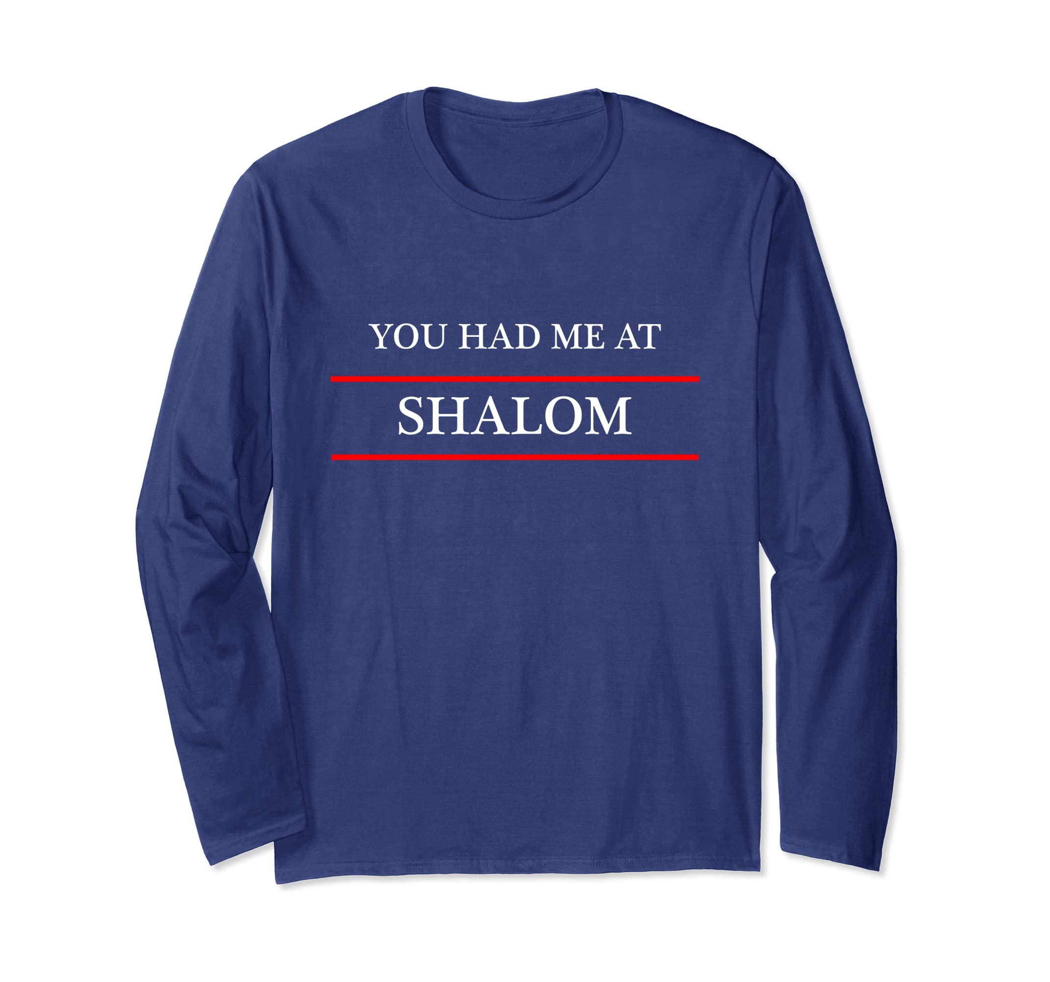 You Had Me At SHALOM - T-Shirt   Cute and Funny Long Sleeve-SFL