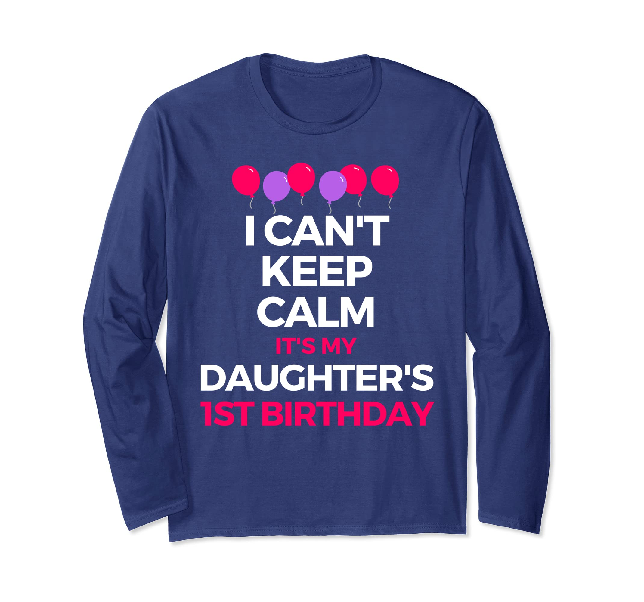 Amazon I Cant Keep Calm Its My Daughters 1st Birthday Shirt Clothing