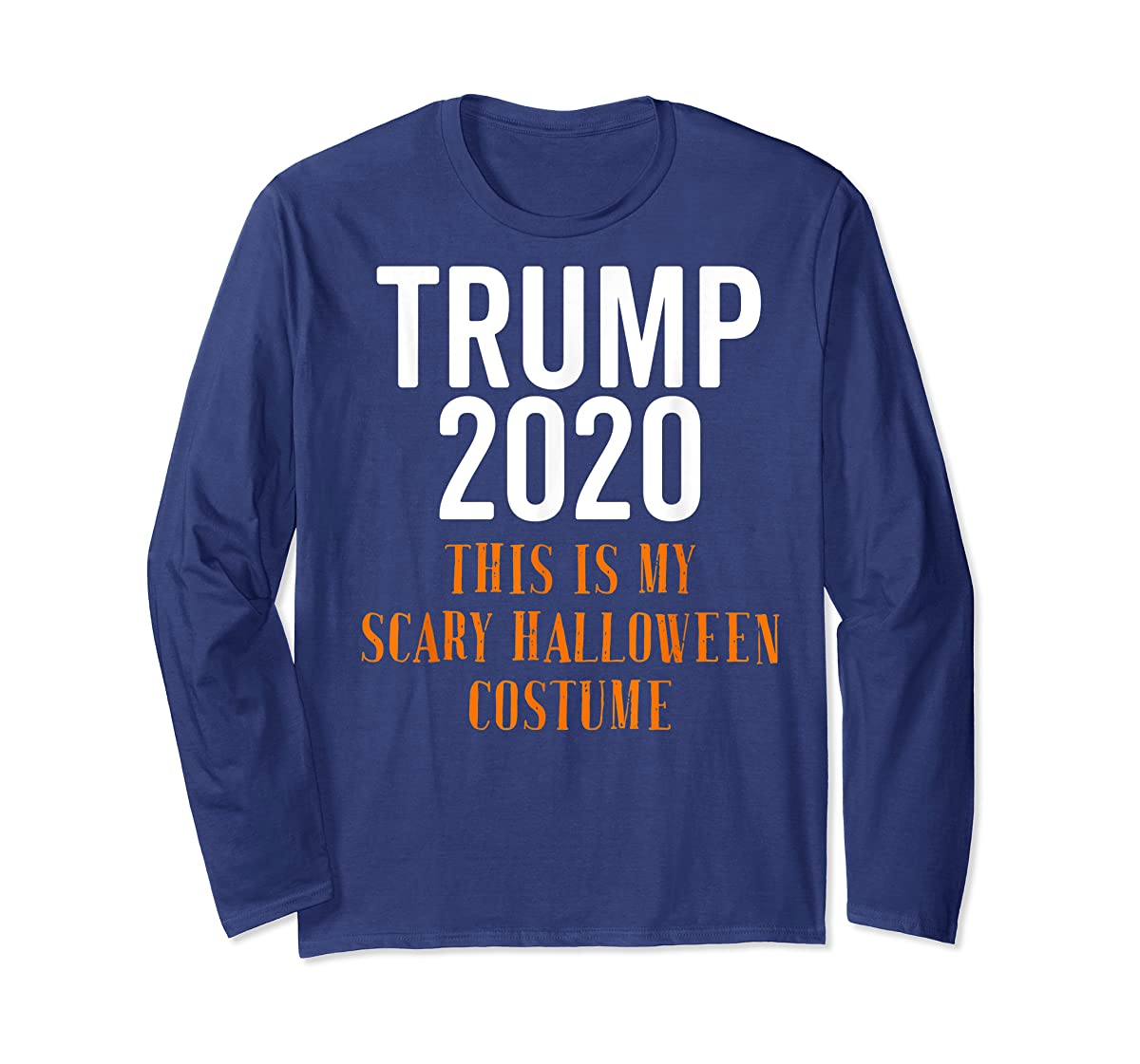 Scary Halloween No More Trump Funny Costume Anti Political T-Shirt-Long Sleeve-Navy