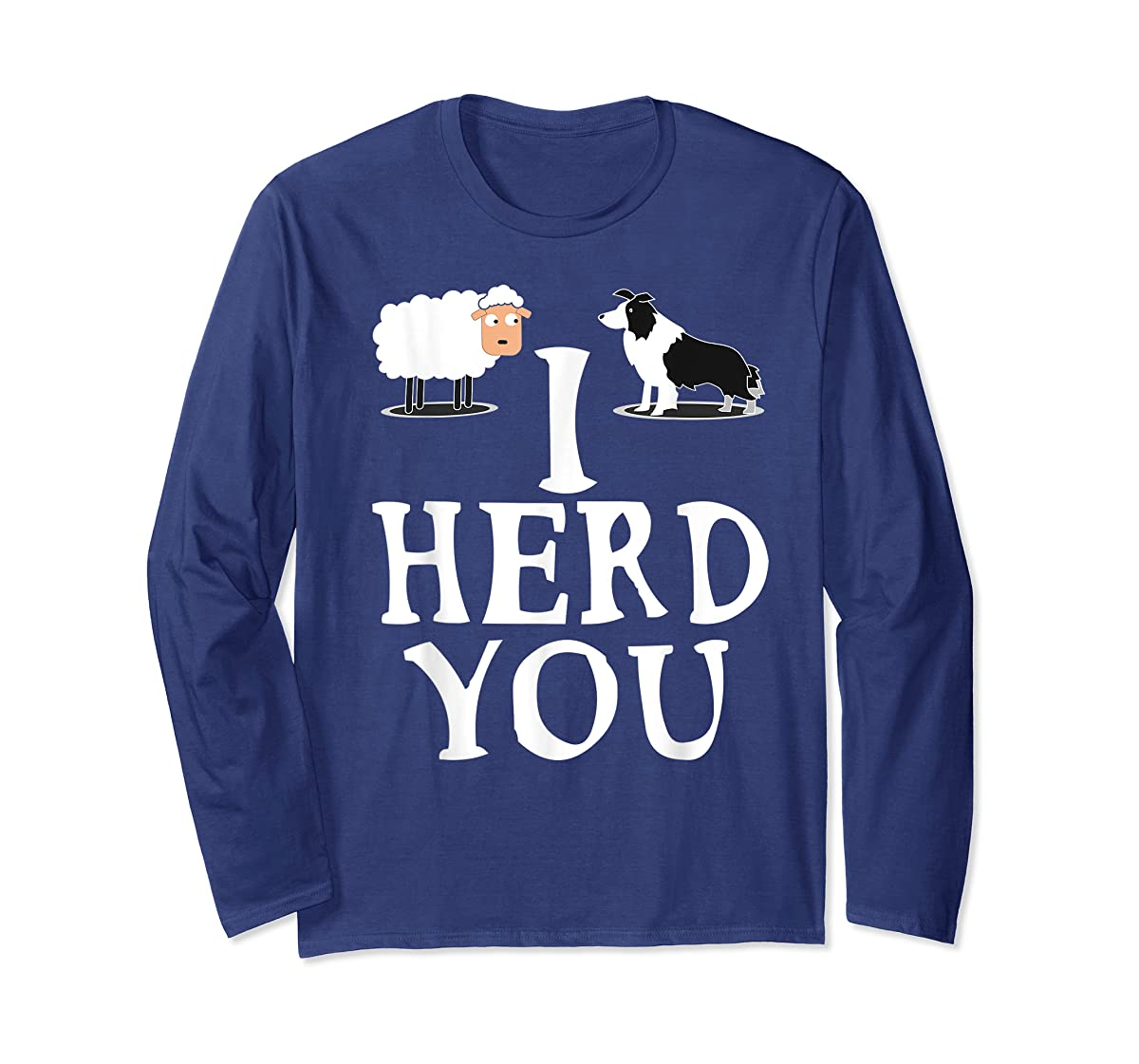 I HERD YOU BORDER COLLIE T shirt Gifts for Men Women Kids-Long Sleeve-Navy