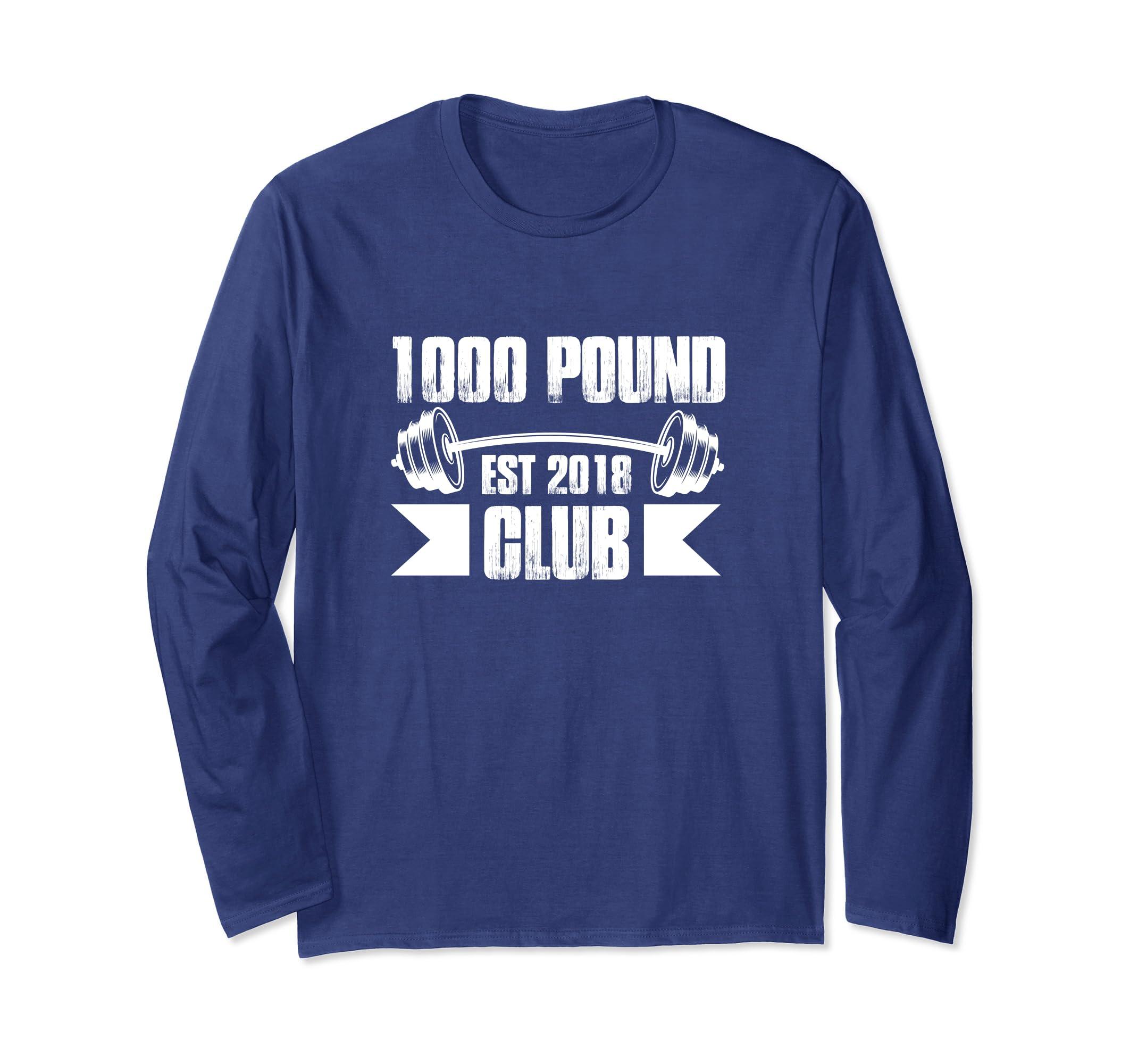 1000 Pound Club Member Long Sleeve T Shirt