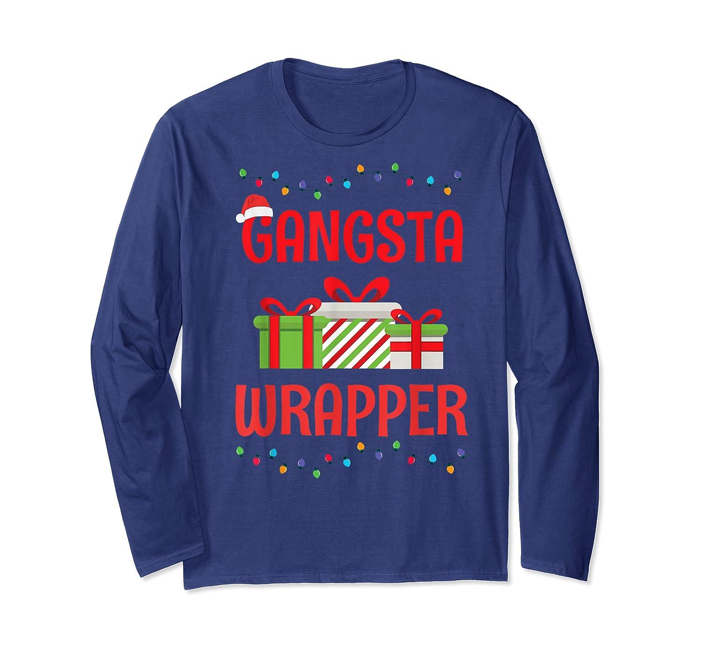 Funny Christmas Gift Gangsta Wrapper Shirts Long Sleeve T-shirt