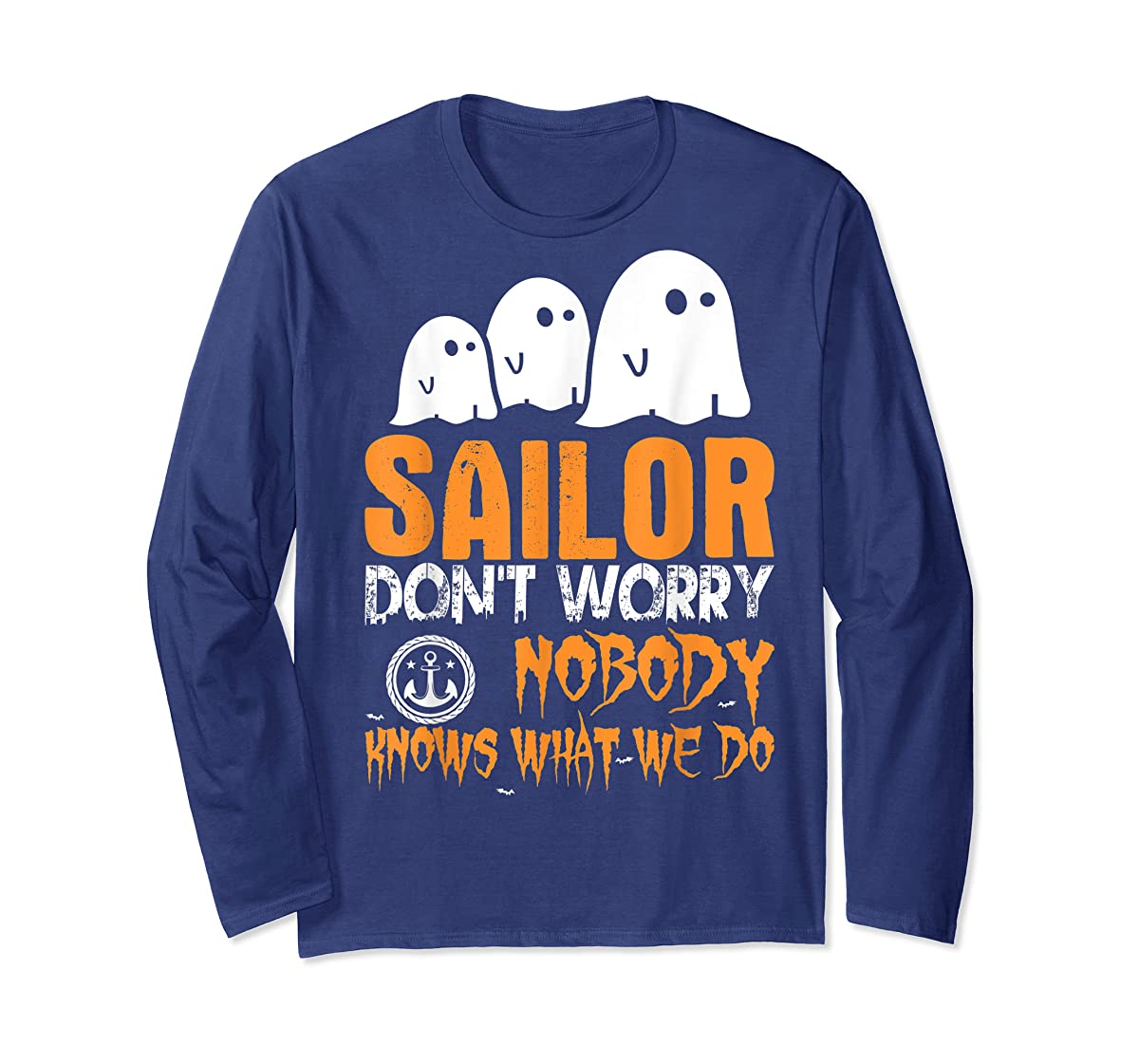 Sailor Nobody Knows What We Do Halloween T-Shirt-Long Sleeve-Navy