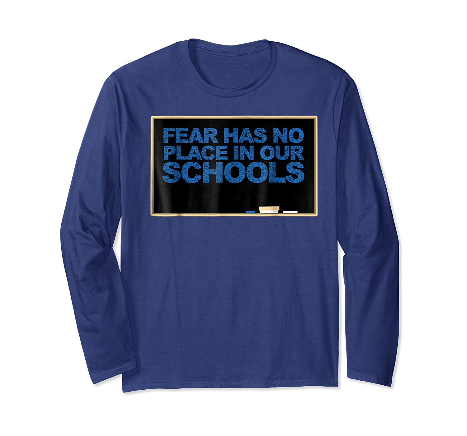 Chalkboard R Has No Place In Schools Protest March Shirts Long Sleeve T-shirt