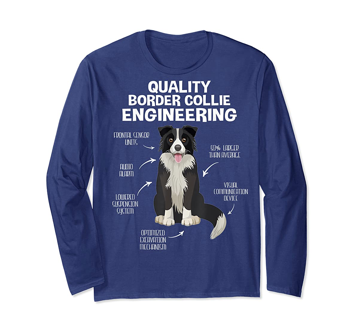 Quality Border Collie Engineering Dog Lover Gift T-Shirt-Long Sleeve-Navy