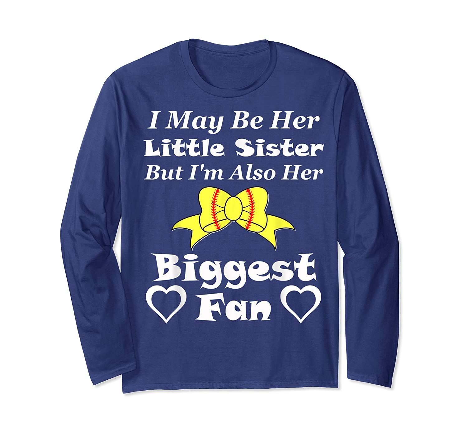 May Be Her Little Sister Biggest Fan Softball Shirts Long Sleeve T-shirt